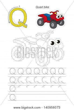 Vector illustrated worksheet. Learn handwriting. Gaming and education. Page to be traced. Easy educational kid game. Simple level. Complete eng alphabet. Tracing worksheet for letter Q. The Quad bike.