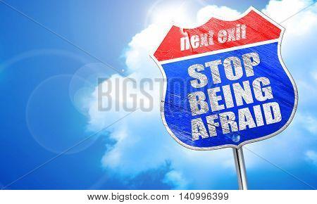 stop being afraid, 3D rendering, blue street sign