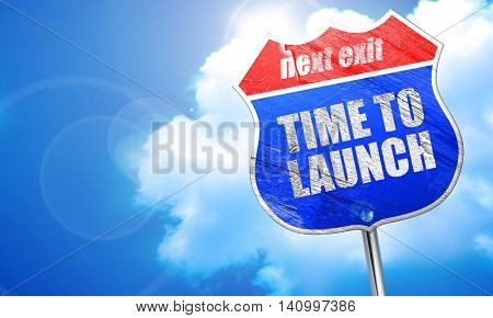 time to launch, 3D rendering, blue street sign