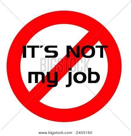 Not My Job Sign