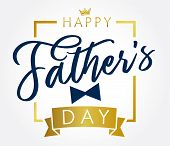 Happy Fathers Day Golden Lettering Greeting Card. Happy Fathers Day Vector Calligraphy Elegant Banne poster