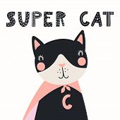 Hand Drawn Vector Illustration Of A Cute Funny Cat In A Mask And Cape, With Lettering Quote Super Ca poster