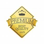 Best Quality 100 Golden Label Premium Choice Emblem Crowned By Stars And Crown, Guarantee Certificat poster