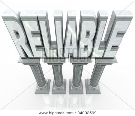 The word Reliable on marble columns or pillars representing dependability, durability, strength and fortitude - someone or a group you can rely on to help you succeeed or get a job done