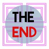 Conceptual Hand Writing Showing The End. Business Photo Text Final Part Of Play Relationship Event M poster