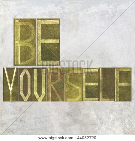 "Earthy background image and design element depicting the words ""Be yourself"""