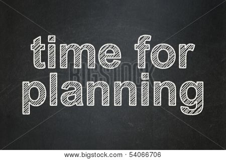 Time concept: Time for Planning on chalkboard background