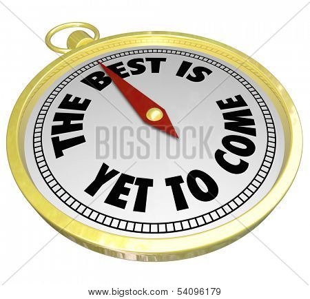 The Best is Yet to Come Compass Direction Future