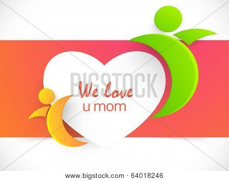 Beautiful greeting card design with happy mom and daughter symbol and stylish text we love you mom on a heart shape sticker on pink and grey background.