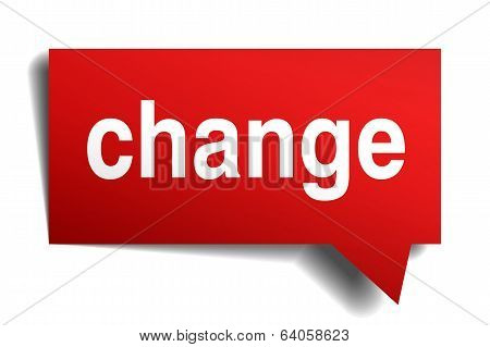 Change Red 3D Realistic Paper Speech Bubble Isolated On White