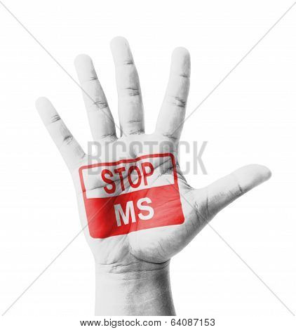 Open Hand Raised, Stop Ms (multiple Sclerosis) Sign Painted, Multi Purpose Concept - Isolated On Whi