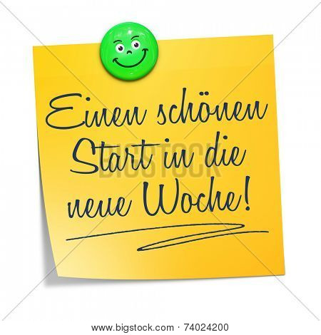 A sticky paper with the message have a nice start into the new week in german language
