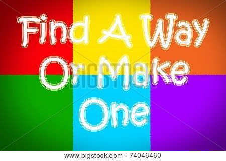 Find A Way Or Make One Concept