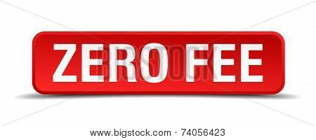 Zero Fee Red 3D Square Button Isolated On White