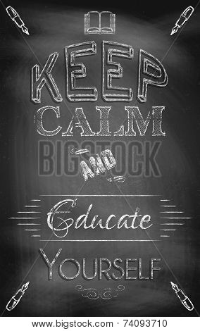 Keep Calm And Educate Yourself