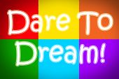image of daring  - Dare To Dream Concept text on background - JPG