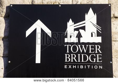 Tower Bridge Exhibition Sign In London