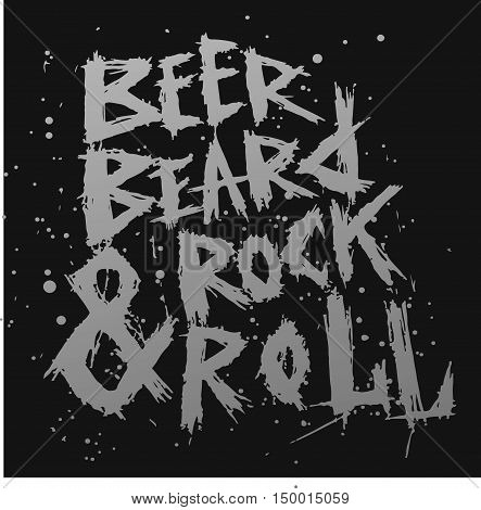 Vintage poster Beer, beard and rock and roll - unique hand drawn lettering. Rock music print, hipster vintage label, graphic design with grunge effect, tee print stamp. t-shirt lettering artwork