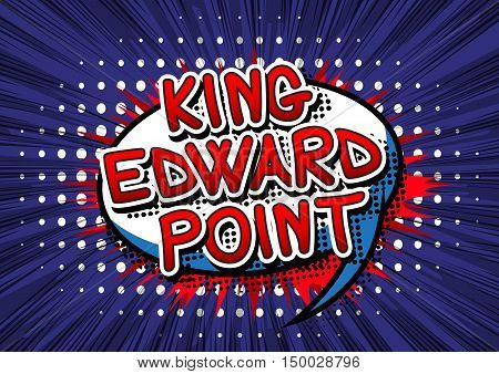 King Edward Point - Comic book style text.