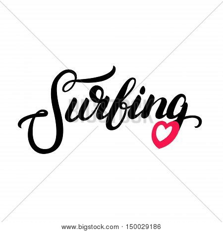 Surfing hand written calligraphy lettering with red heart. Tee shirt typographic design for surf girl. Isolated on white bakground. Vector illustration.