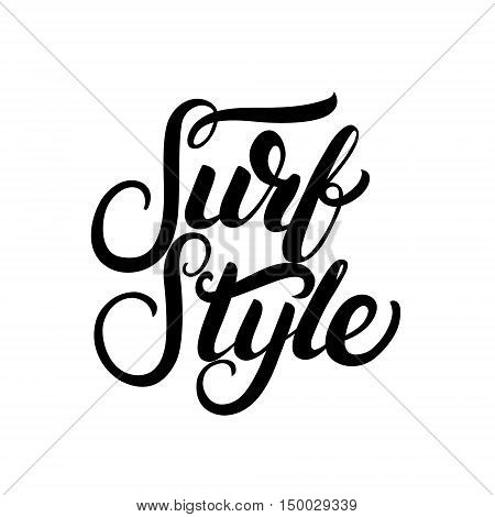 Surf Style hand written calligraphy lettering. Isolated on white background. Tee print for surf girl. Vector illustration.