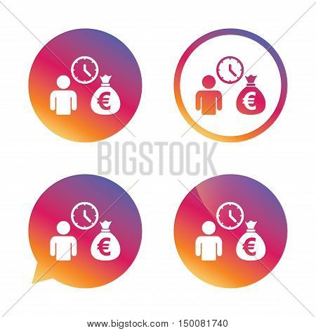 Bank loans sign icon. Get money fast symbol. Borrow money. Gradient buttons with flat icon. Speech bubble sign. Vector