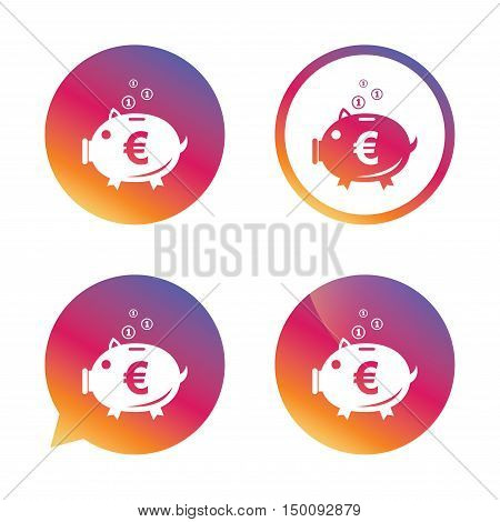 Piggy bank sign icon. Moneybox euro symbol. Gradient buttons with flat icon. Speech bubble sign. Vector