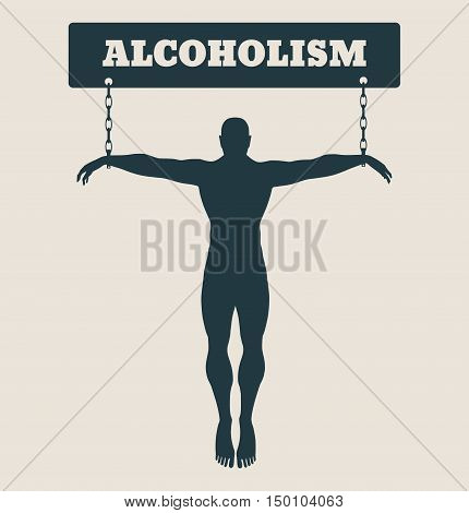 Man chained to alcohol word. Unhealth addicition metaphor. Vector illustration.
