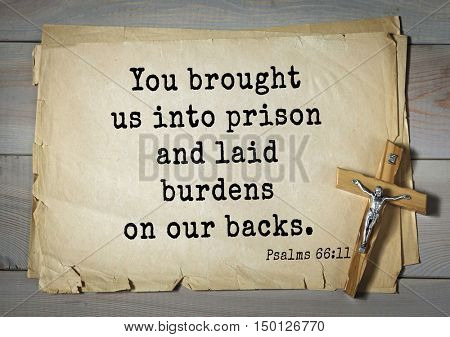 TOP-1000.  Bible verses from Psalms.You brought us into prison and laid burdens on our backs.