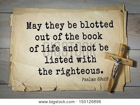 TOP-1000.  Bible verses from Psalms. May they be blotted out of the book of life and not be listed with the righteous.