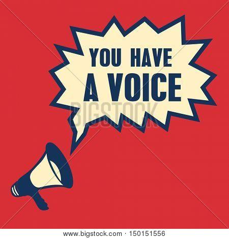 you have a voice retro speech bubble vector illustration