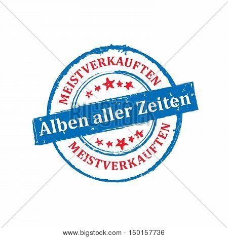 The most sold Music album all the time (German language: Meistverkauften Alben aller zeiten) - grunge blue label / sticker, also for print. Grunge layer is applied exactly on the colored stamp.