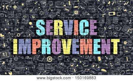 Service Improvement Concept. Service Improvement Drawn on Dark Wall. Service Improvement in Multicolor. Service Improvement Concept. Modern Illustration in Doodle Design of Service Improvement.