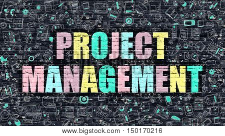 Project Management. Multicolor Inscription on Dark Brick Wall with Doodle Icons. Project Management Concept in Modern Style. Doodle Design Icons. Project Management on Dark Brickwall Background.