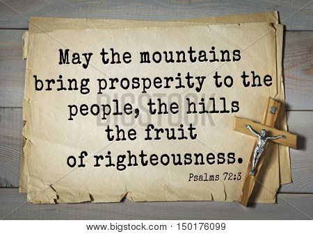 TOP-1000.  Bible verses from Psalms. May the mountains bring prosperity to the people, the hills the fruit of righteousness.