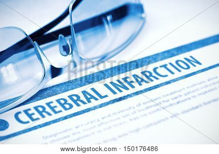 Diagnosis - Cerebral Infarction. Medicine Concept with Blurred Text and Eyeglasses on Blue Background. Selective Focus. 3D Rendering.