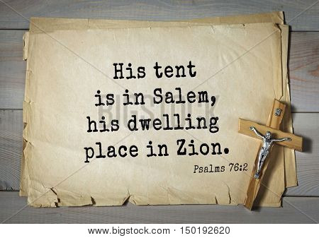 TOP-1000.  Bible verses from Psalms. His tent is in Salem, his dwelling place in Zion.