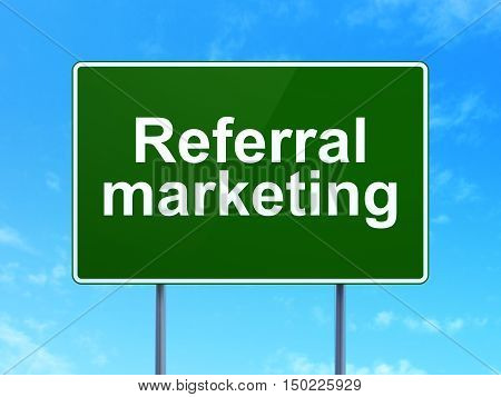 Advertising concept: Referral Marketing on green road highway sign, clear blue sky background, 3D rendering