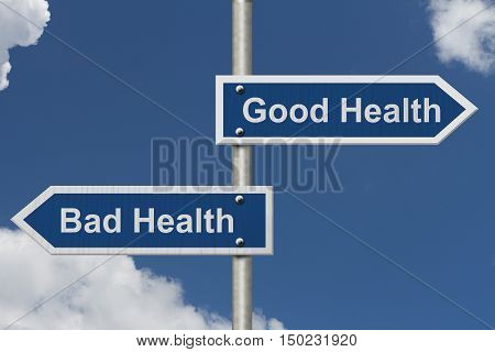 Being in Good Health versus Bad Health Two Blue Road Sign with text Good Health and Bad Health with sky background 3D Illustration