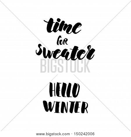 Set of hand written words about winter. Hand lettering isolated on white background. Time for sweater. Hello winter.