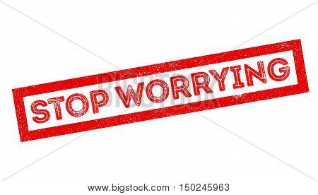 Stop Worrying rubber stamp on white. Print, impress, overprint.