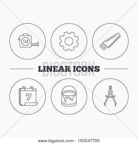 Tape measure, saw and bucket of paint icons. Measurement linear sign. Flat cogwheel and calendar symbols. Linear icons in circle buttons. Vector