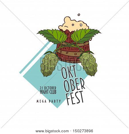 Oktoberfest sign. Wooden barrel full of beer with frothy foam, green hops plant cones and leaves. Text