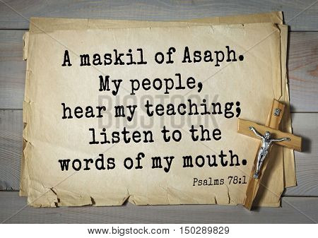 TOP-1000.  Bible verses from Psalms.A maskil of Asaph. My people, hear my teaching; listen to the words of my mouth.