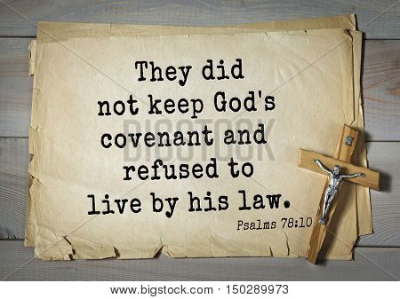 TOP-1000.  Bible verses from Psalms.They did not keep God's covenant and refused to live by his law.