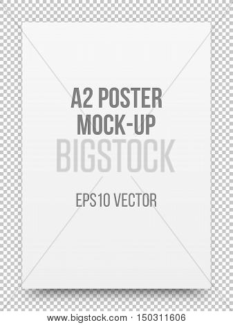 A2 white poster realistic template, mock-up with margins, realistic shadow and transparent background for design concepts, presentations, web, identity, prints. Vector illustration.
