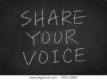 share your voice. text on blackboard background