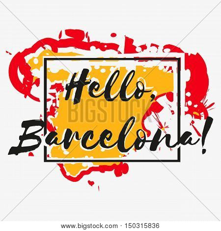 Print with lettering about Barcelona with yellow red paint splashes in shape of country Spain on grey background. Pattern for fabric textiles clothing shirts banners. Vector illustration