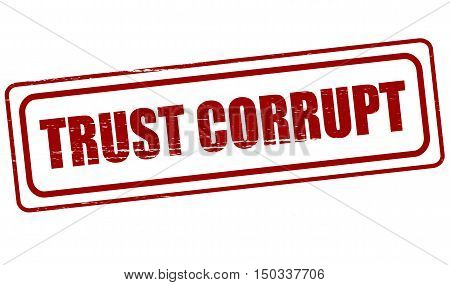 Rubber stamp with text trust corrupt inside vector illustration