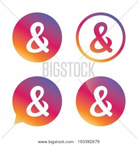 Ampersand sign icon. Programming logical operator AND. Wedding invitation symbol. Gradient buttons with flat icon. Speech bubble sign. Vector